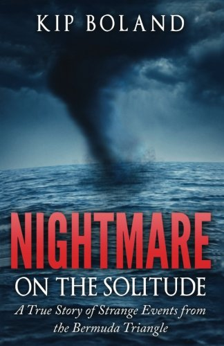 9781518888465: Nightmare on the Solitude: A True Story of Strange Events From the Bermuda Triangle