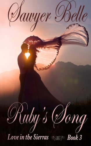 9781518888878: Ruby's Song (Love in the Sierras) (Volume 3)