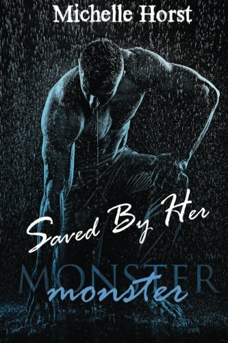 9781518890390: Saved By Her (The Monster Series) (Volume 1)