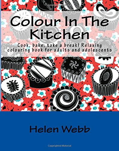 9781518892462: Colour In The Kitchen: Cook, bake, take a break! Relaxing colouring book for adults