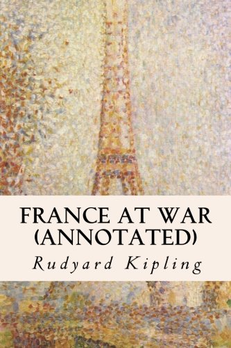 9781518894305: France at War (annotated)