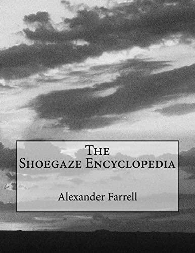 9781518894466: The Shoegaze Encyclopedia