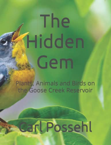 9781518894725: The Hidden Gem: Plants, Animals and Birds on the Goose Creek Reservoir