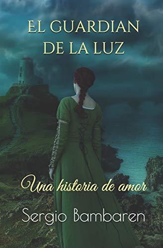 El Guardian de La Luz (Paperback): Sergio Bambaren