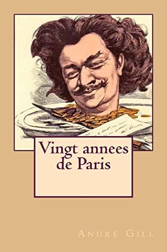 Vingt Annees de Paris (Paperback): M Andre Gill