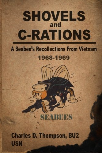 9781518897931: Shovels and C-Rations: A Seabee's Recollections from Vietnam
