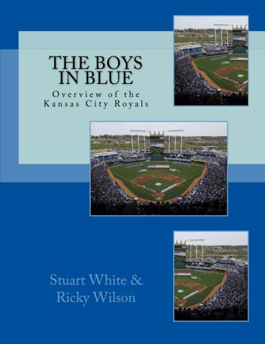 9781518898679: The Boys in Blue: Overview of the Kansas City Royals