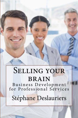 9781518899096: Selling your brain: Business development for professionals