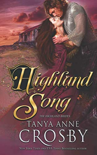 Highland Song (The Highland Brides): Tanya Anne Crosby