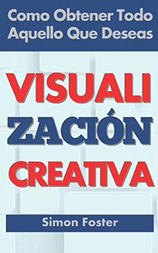 9781519010858: Visualización Creativa: Como Obtener Todo Aquello Que Deseas (Spanish Edition)