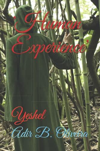 9781519011022: 'Human Experience': Yeshel