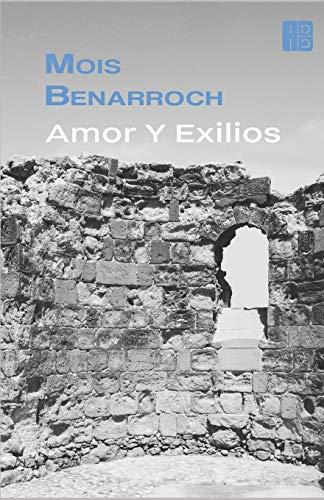 9781519012166: Amor y Exilios: Amor y Exilios - completo: incluye las novelas: LA CATEDRAL, EL LADRÓN DE MEMORIAS, RAQUEL DICE, EL EXPULSADO, EL EMPAPADO, RENÉE, MURIEL