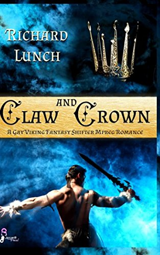 Claw and Crown: A Gay Viking Fantasy Shifter MPreg Romance: Richard Lunch