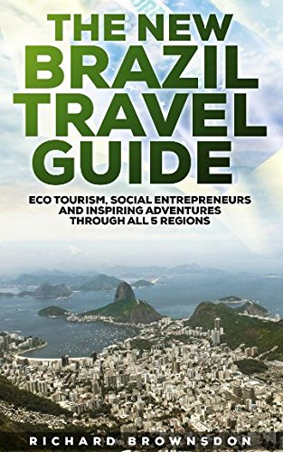 The New Brazil Travel Guide: Eco Tourism,: Richard Brownsdon