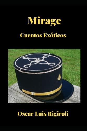9781519029867: Mirage: Cuentos Exóticos (Spanish Edition)