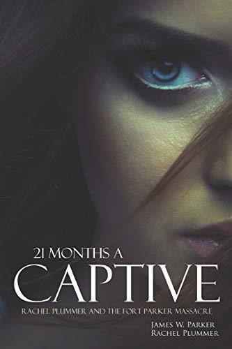 21 Months a Captive: Rachel Plummer and: Rachel Plummer