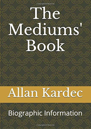 9781519044617: The Mediums' Book: Biographic Information