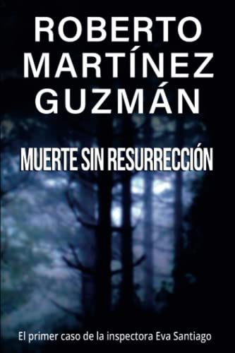 9781519071910: Muerte sin resurrección: 1 (Eva Santiago)