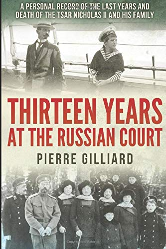 9781519085924: Thirteen Years at the Russian Court: A Personal Record of the Last Years and Death of the Tsar Nicholas II, and His Family