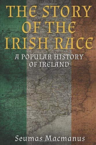 9781519087195: The Story of the Irish Race: A Popular History of Ireland