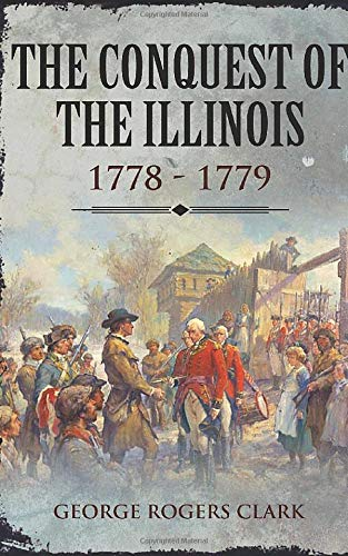 9781519097392: The Conquest of the Illinois