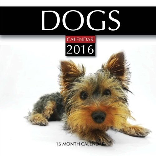 Dogs Calendar 2016: 16 Month Calendar: Smith, Jack