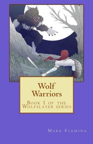 9781519101617: Wolf Warriors: Book 1 of the Wolfslayer Series