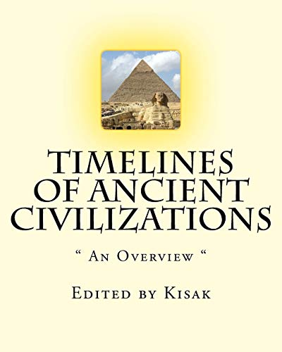 """9781519101686: Timelines of Ancient Civilizations: """" An Overview """""""