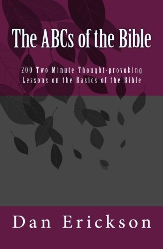 9781519102164: The ABCs of the Bible: 200 Two Minute Lessons on the Basics of the Bible