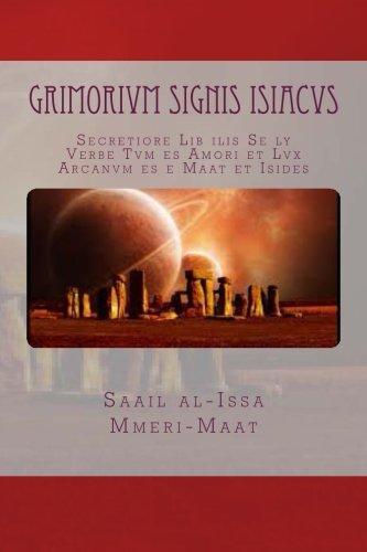 9781519102317: Grimorivm signis ISIACVS: Secretiore Lib ilis Se ly Verbe Tvm es Amori et Lvx Arcanvm es e Maat et Isides (Blank Books of Light & Shadow: Spellcraft & Numeral-Astrological Tarot Journal) (Volume 1)