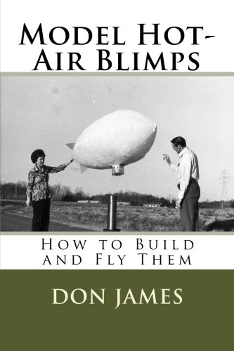 9781519103598: Model Hot-Air Blimps: How to Build and Fly Them