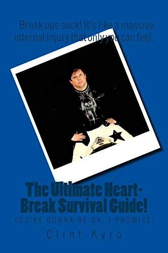 9781519104458: The uUltimate Heart-Break Survival Guide: (You'll be OK, I promise!)