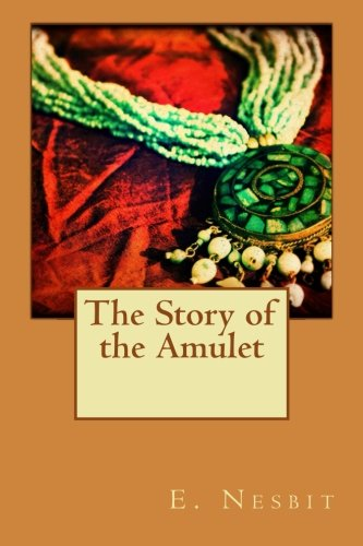9781519105905: The Story of the Amulet