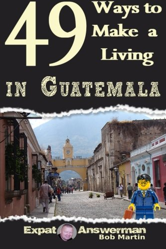9781519106506: 49 Ways to Make a Living in Guatemala