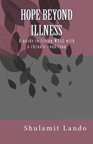 9781519106674: Hope Beyond Illness: A guide to living WELL with a chronic condition