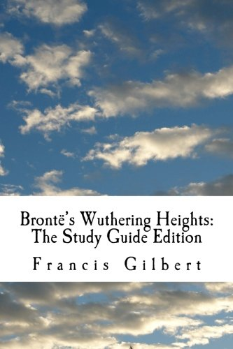 9781519107787: Brontë's Wuthering Heights: The Study Guide Edition: Complete text & integrated study guide (Creative Study Guide Editions) (Volume 7)