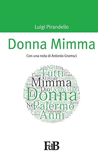 Donna Mimma: Con Una Nota Di Antonio: Professor Luigi Pirandello,