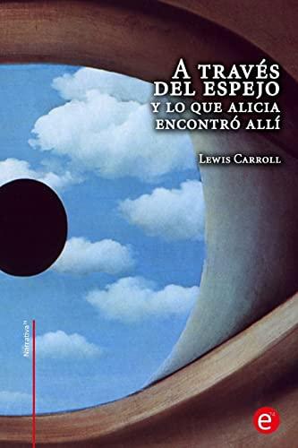 9781519108524: A través del espejo y lo que Alicia encontró allí (Narrativa74) (Spanish Edition)