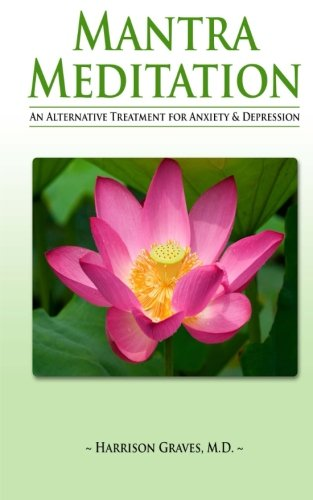 9781519110251: Mantra Meditation: An Alternative Treatment for Anxiety and Depression