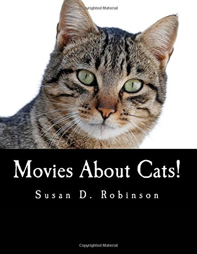 9781519110947: Movies About Cats!: The Definitive Guide to Movies Starring Cats