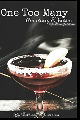 9781519110978: One Too Many Cranberry and Vodkas: The Deceitful Lover