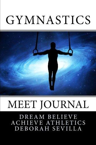 9781519111050: Gymnastics Meet Journal: Boy's Edition (Blue Space Cover) (Dream Believe Achieve Athletics)