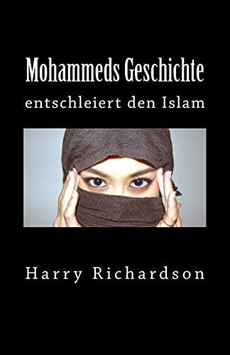 9781519112729: Mohammeds Geschichte: entschleiert den Islam (German Edition)
