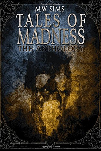 9781519117236: Tales Of Madness: Horror Thriller Anthology