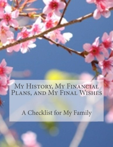 9781519117823: My History, My Financial Plans, and My Final Wishes: A Record and Checklist for My Family