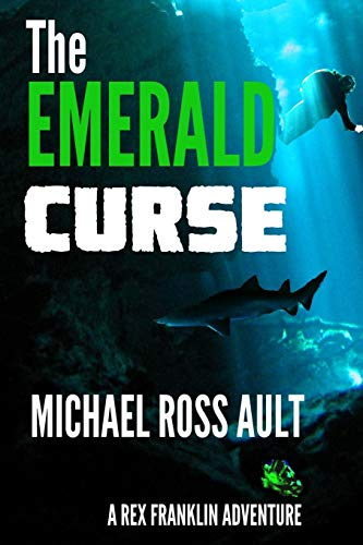 9781519117878: The Emerald Curse: A Rex Franklin Adventure (Rex Franklin Adventures) (Volume 3)