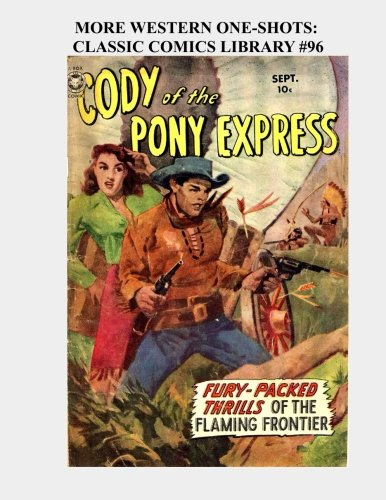 More Western One-Shots: Classic Comics Library #96: Fox Feature Syndicate;