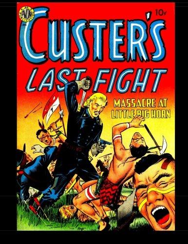 9781519119384: Custer's Last Fight: Golden Age Western-Frontier Comic