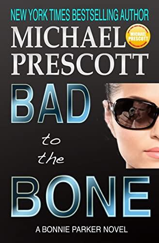 9781519119520: Bad to the Bone (Bonnie Parker, PI) (Volume 3)