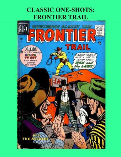Classic One-Shots: Frontier Trail: Great Single-Issue Golden: Comics, Ajax Farrell